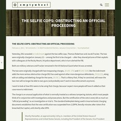 The Selfie Cops: Obstructing an Official Proceeding