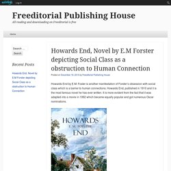Howards End, Novel by E.M Forster depicting Social Class as a obstruction to Human Connection