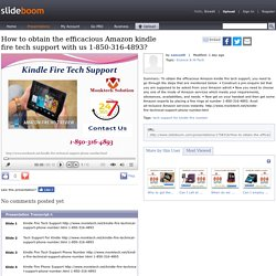 How to obtain the efficacious Amazon kindle fire tech support with us 1-850-316-4893?