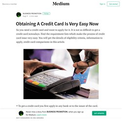 Obtaining A Credit Card Is Very Easy Now – BUSINESS PROMOTION