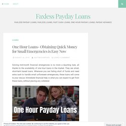 One Hour Loans- Obtaining Quick Money for Small Emergencies is Easy Now