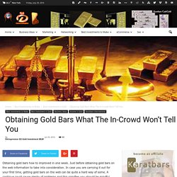 Obtaining Gold Bars What The In-Crowd Won't Tell You