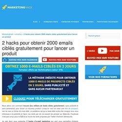2 hacks pour obtenir 2000 emails ciblés gratuitement