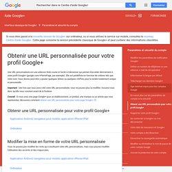 Premiers pas avec les URL personnalisées Google+ - Centre d'aide Google+