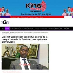 Urgent # Wari obtient son quitus auprès de la banque centrale de Freetown pour opérer en Sierra Léone