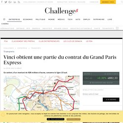 Vinci obtient une partie du contrat du Grand Paris Express - Challenges.fr