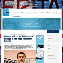 Moscou obtient de Facebook le blocage d'une page soutenant Navalny