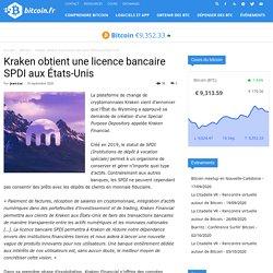 Kraken obtient une licence bancaire SPDI aux États-Unis