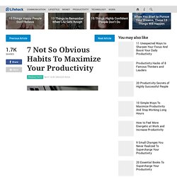 7 Not So Obvious Habits To Maximize Your Productivity - StumbleUpon