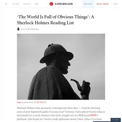 'The World Is Full of Obvious Things': A Sherlock Holmes Reading List