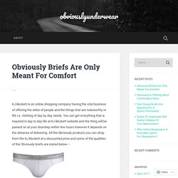 Obviously Briefs Are Only Meant For Comfort – obviouslyunderwear