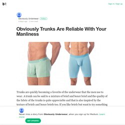 Obviously Trunks Are Reliable With Your Manliness – Obviously Underwear – Medium
