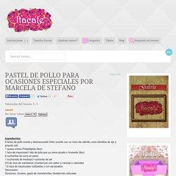 Pastel de Pollo para ocasiones especiales por Marcela De Stefano