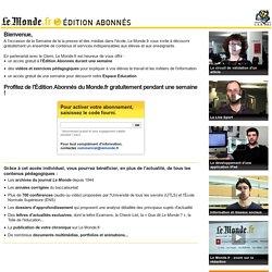A l'occasion de la Semaine de la presse, profitez librement de l'édition Abonnés du Monde.fr pendant 1 mois en partenariat avec le CLEMI