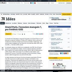 Grand Paris, l'occasion manquée ?, par Frédéric Gilli - LeMonde.