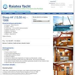 Sloop 44' - Raiatea-yacht.com - Bateaux d'occasion en Polynésie Française - Raiatea, Tahiti