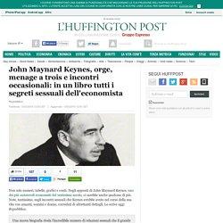 John Maynard Keynes, orge, menage a trois e incontri occasionali: in un libro tutti i segreti sessuali dell'economista