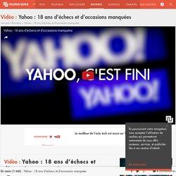 Yahoo : 18 ans d'échecs et d'occasions manquées - Business