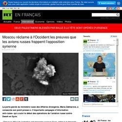 Moscou réclame à l'Occident les preuves que les avions russes frappent l'opposition syrienne