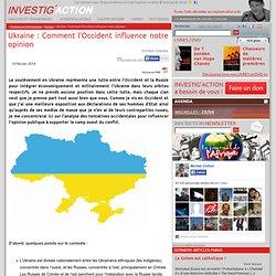Ukraine: Comment l'Occident influence notre opinion