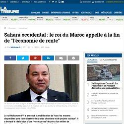"""Sahara occidental: le roi du Maroc appelle à la fin de """"l'économie de rente"""""""