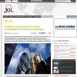 Londres veut devenir le centre occidental de la finance islamique