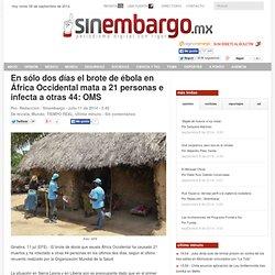 En sólo dos días el brote de ébola en África Occidental mata a 21 personas e infecta a otras 44: OMS