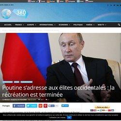 Poutine s'adresse aux élites occidentales : la récréation est terminée