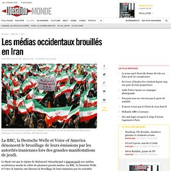 Les m dias occidentaux brouill s en Iran - Lib ration