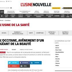 L'OCCITANE, AVÈNEMENT D'UN GÉANT DE LA BEAUTÉ - Cosmétique