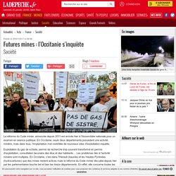 Futures mines : l'Occitanie s'inquiète - 25/01/2017 - ladepeche.fr