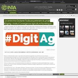 Inra Occitanie-Toulouse partenaire du projet #DigitAg