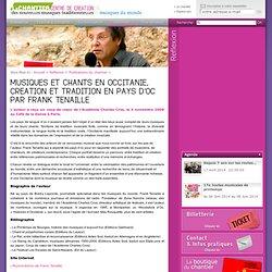 Musiques et chants en Occitanie, création et tradition en Pays d'Oc par Frank Tenaille - LE CHANTIER: Centre de création des nouvelles musiques traditionnelles à Correns (83)