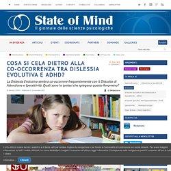 La co-occorrenza tra dislessia evolutiva e adhd - Neuroscienze