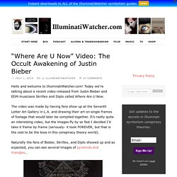 """Where Are U Now"" Video: The Occult Awakening of Justin Bieber"