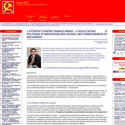 L'ATTENTAT CONTRE CHARLIE HEBDO : L'OCCULTATION POLITIQUE ET MEDIATIQUE DES CAUSES, DES CONSEQUENCES ET DES ENJEUX - Rouge Midi