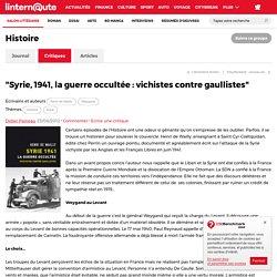 'Syrie, 1941, la guerre occultée : vichistes contre gaullistes'