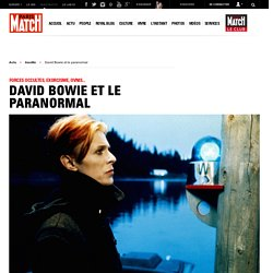 Forces occultes, exorcisme, OVNIs... - David Bowie et le paranormal