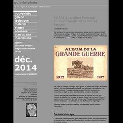 1914-1918 : l'image livrée par l'occupant allemand à l'occupé français