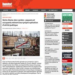 Notre-Dame-des-Landes : paysans et occupants mènent leur propre opération d'utilité publique - Agriculture de demain
