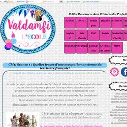 CM1: Séance 1 : Quelles traces d'une occupation ancienne du territoire français? - Valdamfi à l'école