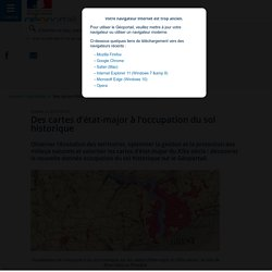 Des cartes d'état-major à l'occupation du sol historique - Actualités - Géoportail