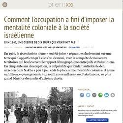Comment l'occupation a fini d'imposer la mentalité coloniale