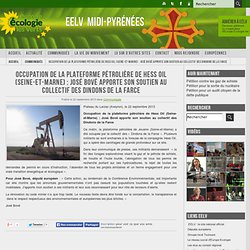 Occupation de la plateforme pétrolière de Hess Oil (Seine-et-Marne) : José Bové apporte son soutien au collectif des Dindons de la Farce