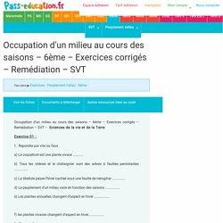 Occupation d'un milieu au cours des saisons - 6ème - Exercices corrigés - Remédiation - SVT