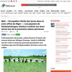 « Occupation illicite des terres dans la zone office du Niger » : Les paysans de Sanamandougou résolus à cultiver sur leurs terres lors de la prochaine saison pluvieuse