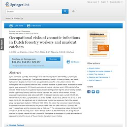Eur J Epidemiol. 1998 Feb;14(2):109-16. Occupational risks of zoonotic infections in Dutch forestry workers and muskrat catchers
