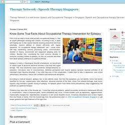 Therapy Network - Speech Therapy Singapore: Know Some True Facts About Occupational Therapy Intervention for Epilepsy