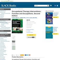 Occupational therapy interventions. Function and occupations.