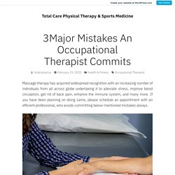 3Major Mistakes An Occupational Therapist Commits